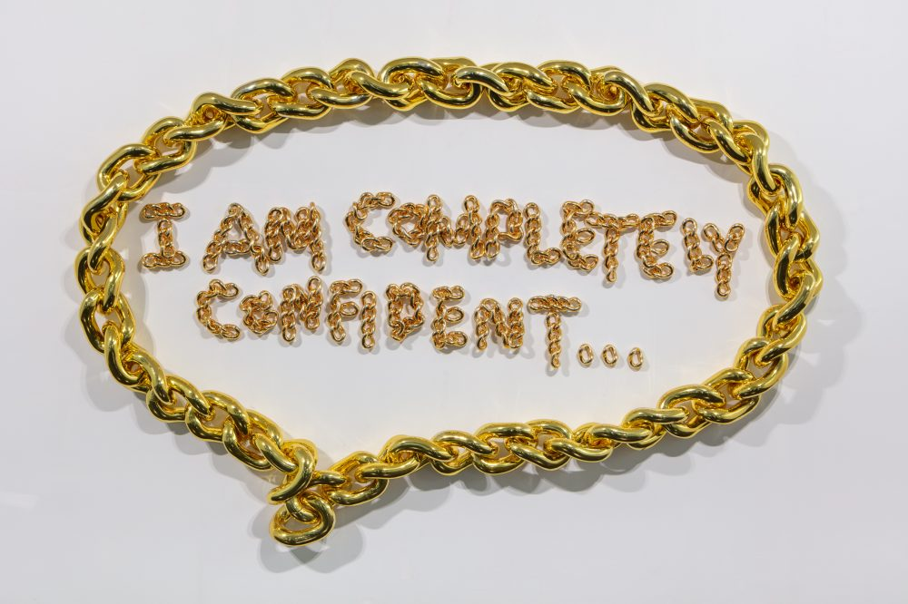 I AM COMPLETELY CONFIDENT